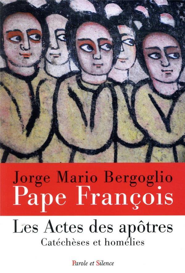 LES ACTES DES APOTRES  -  CATECHESES ET HOMELIES