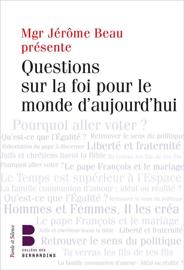 QUESTIONS SUR LA FOI POUR LE MONDE D'AUJOURD'HUI