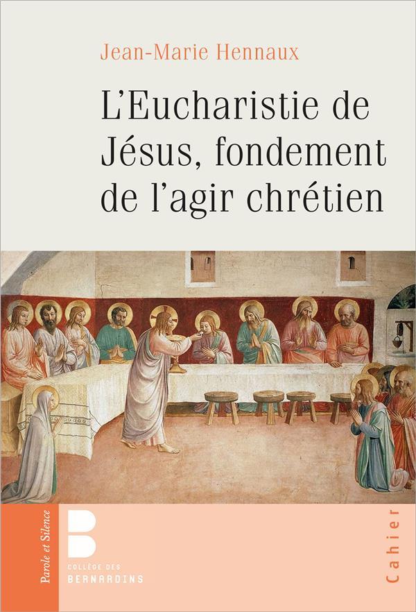 L'EUCHARISTIE, FONDEMENT DE L'AGIR CHRETIEN