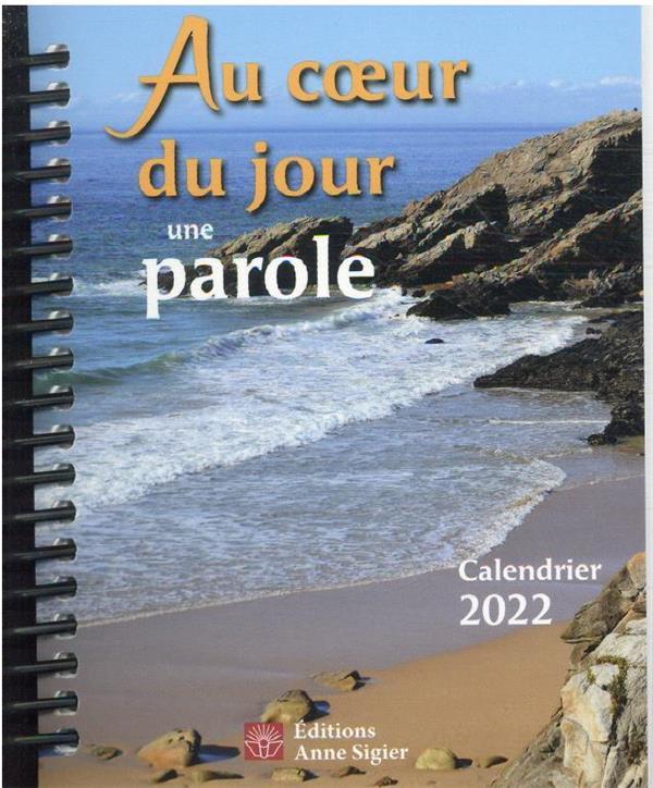 AU COEUR DU JOUR UNE PAROLE - CALENDRIER 2022