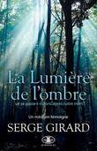 LA LUMIERE DE L'OMBRE GIRARD SERGE JCL