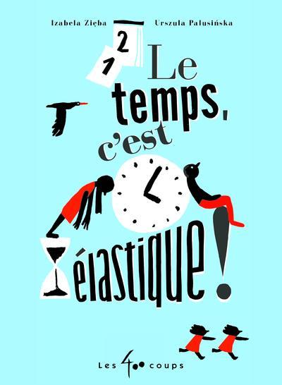 LE TEMPS, C'EST ELASTIQUE !