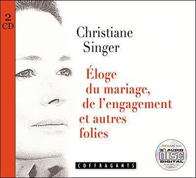 ELOGE DU MARIAGE DE L'ENGAGEMENT ET AUTRES FOLIES