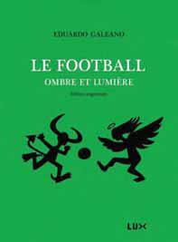 LE FOOTBALL, OMBRE ET LUMIERE EDITION AUGMENTEE