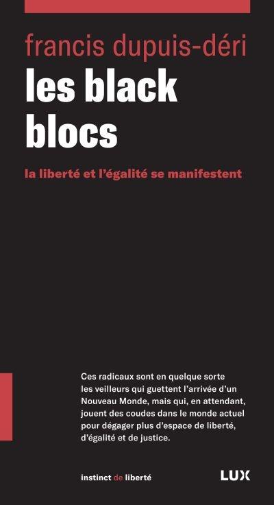 LES BLACK BLOCS - LA LIBERTE ET L-EGALITE SE MANIFESTENT