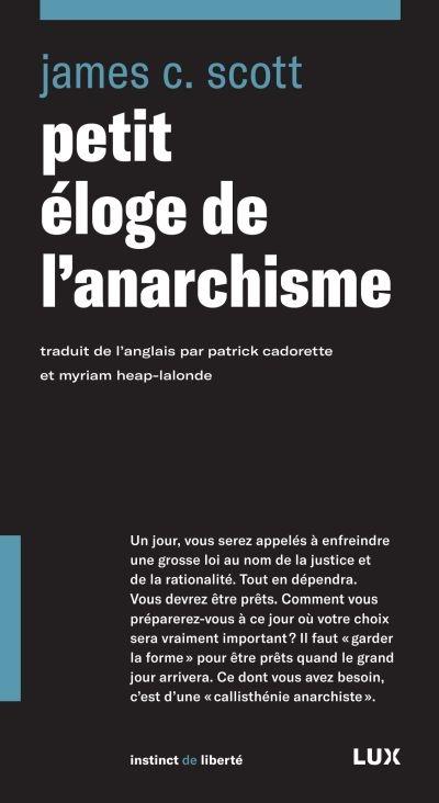 PETIT ELOGE DE L'ANARCHISME SCOTT JAMES C. LUX CANADA
