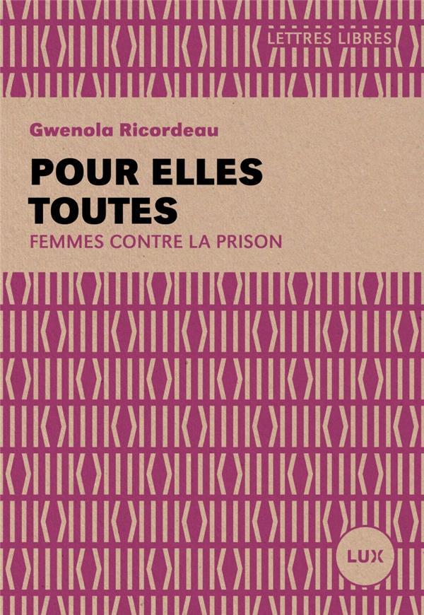 POUR ELLES TOUTES   FEMMES CONTRE LA PRISON