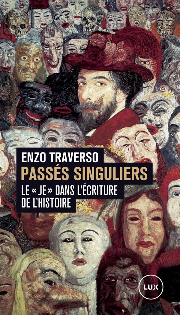 PASSES SINGULIERS  -   LE JE DANS L'ECRITURE DE L'HISTOIRE