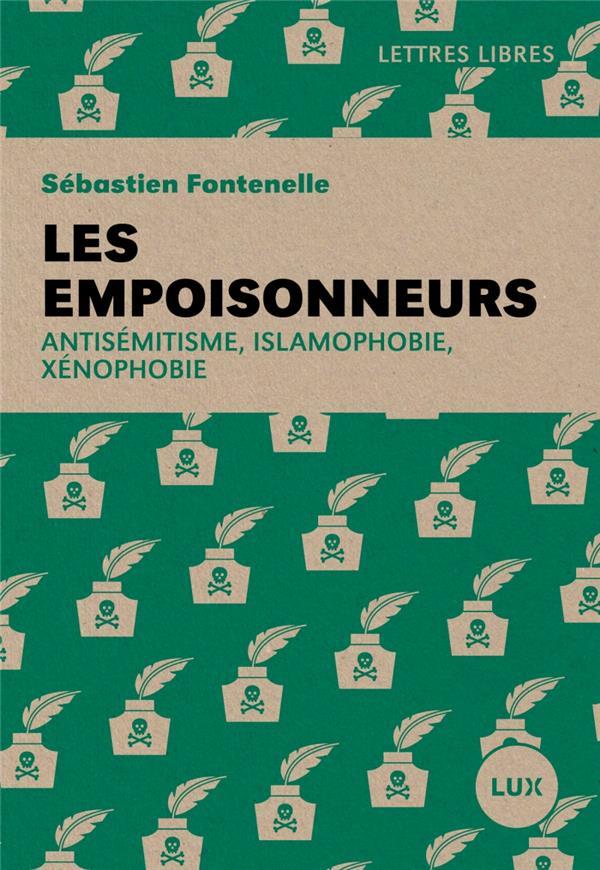 LES EMPOISONNEURS  -  ANTISEMITISME, ISLAMOPHOBIE, XENOPHOBIE