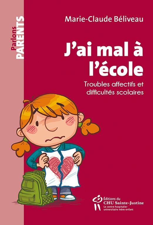 J'AI MAL A L'ECOLE BELIVEAU MARIE-CLAUD STE JUSTINE