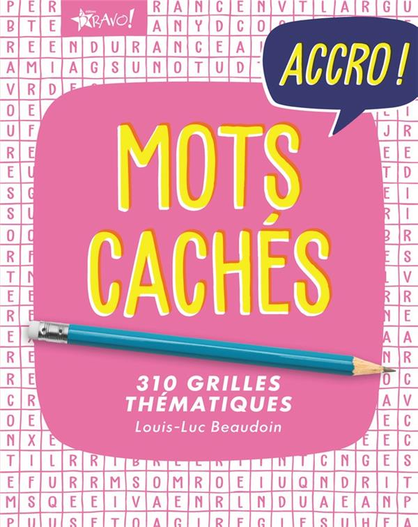 ACCRO ! MOTS CACHES BEAUDOIN LOUIS-LUC BRAVO