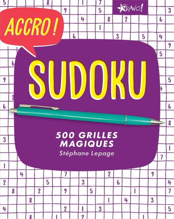 ACCRO ! SUDOKU LEPAGE STEPHANE BRAVO
