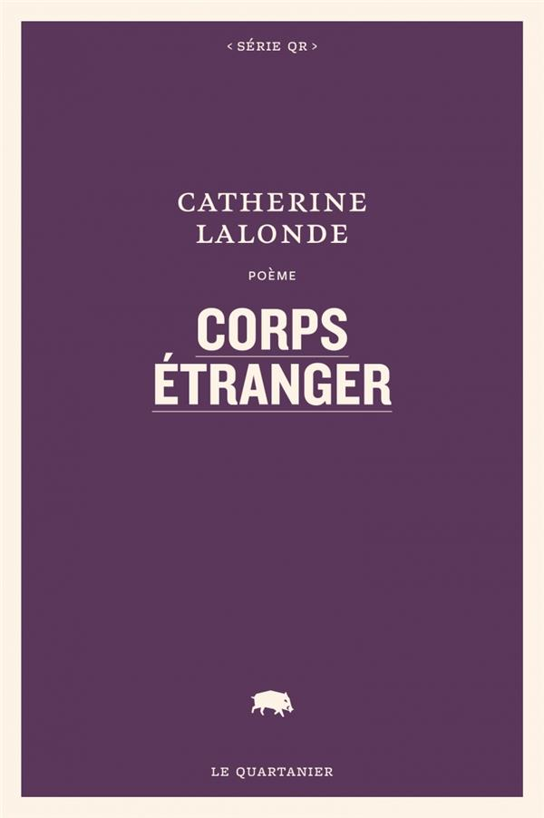 CORPS ETRANGER LALONDE CATHERINE QUARTANIER