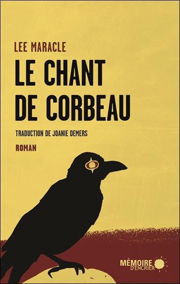 LE CHANT DE CORBEAU MARACLE LEE MEMOIRE ENCRIER
