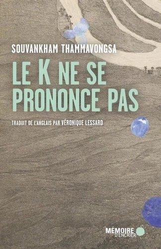 LE K NE SE PRONONCE PAS THAMMAVONGSA, SOUVANKHAM MEMOIRE ENCRIER