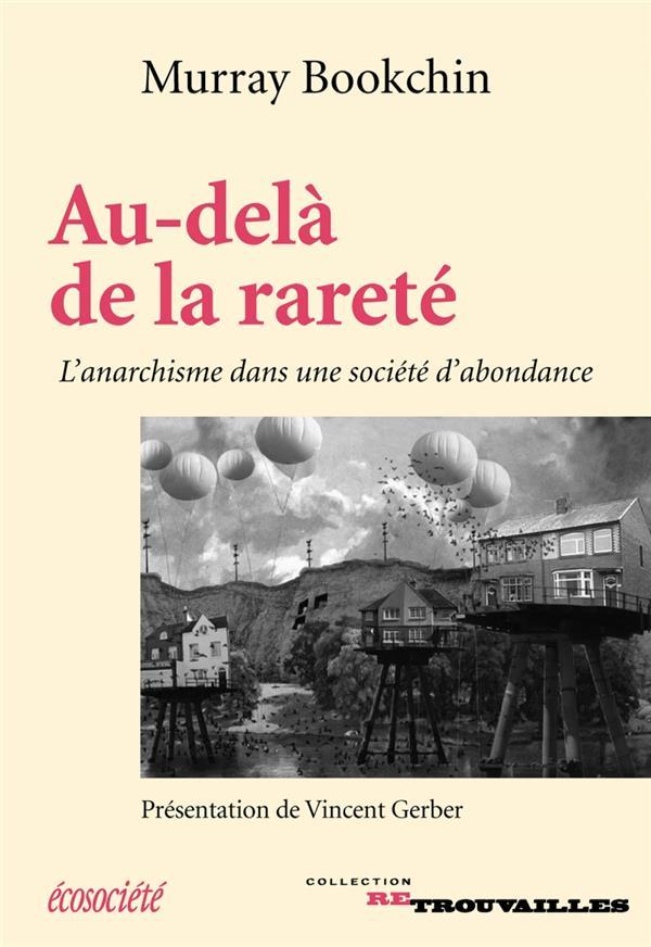 AU-DELA DE LA RARETE  -  L'ANARCHISME DANS UNE SOCIETE D'ABONDANCE