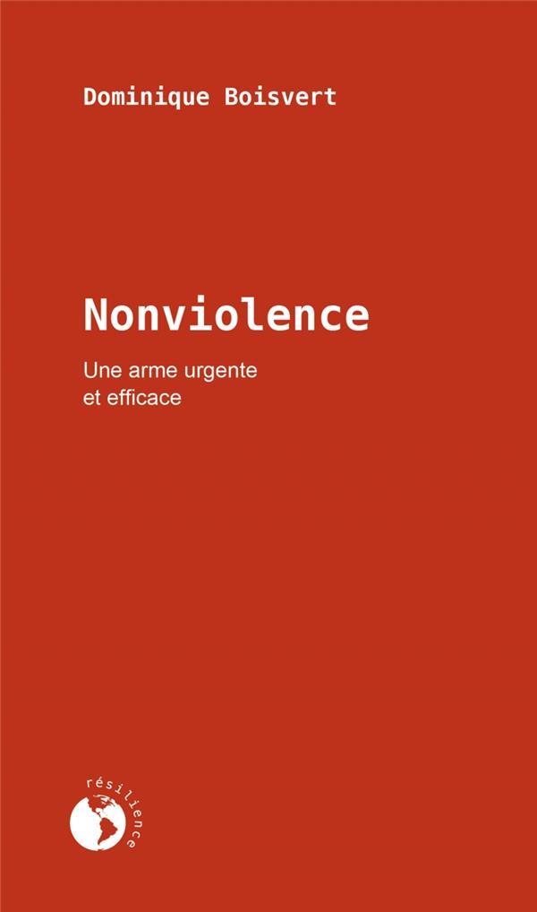 NONVIOLENCE - UNE ARME URGENTE ET EFFICACE