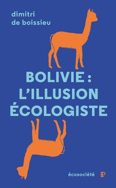 BOLIVIE, L'ILLUSION ECOLOGISTE