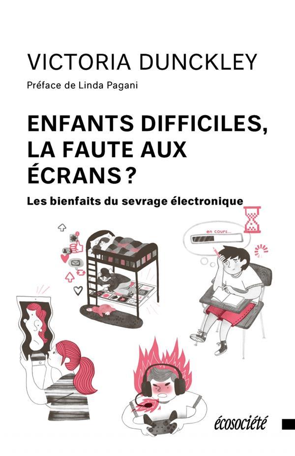 ENFANTS DIFFICILES, LA FAUTE AUX ECRANS ?  LES BIENFAITS DU SEVRAGE ELECTRONIQUE