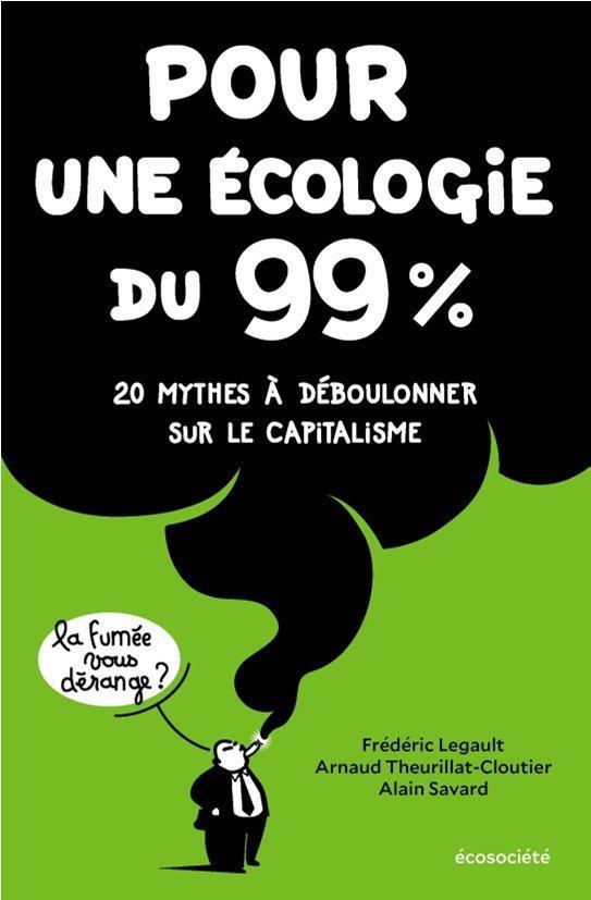 POUR UNE ECOLOGIE DU 99% : 20 MYTHES A DEBOULONNER SUR LE CAPITALISME