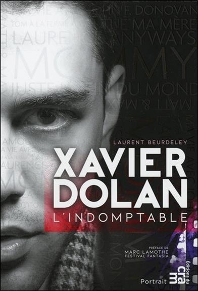 XAVIER DOLAN - L'INDOMPTABLE