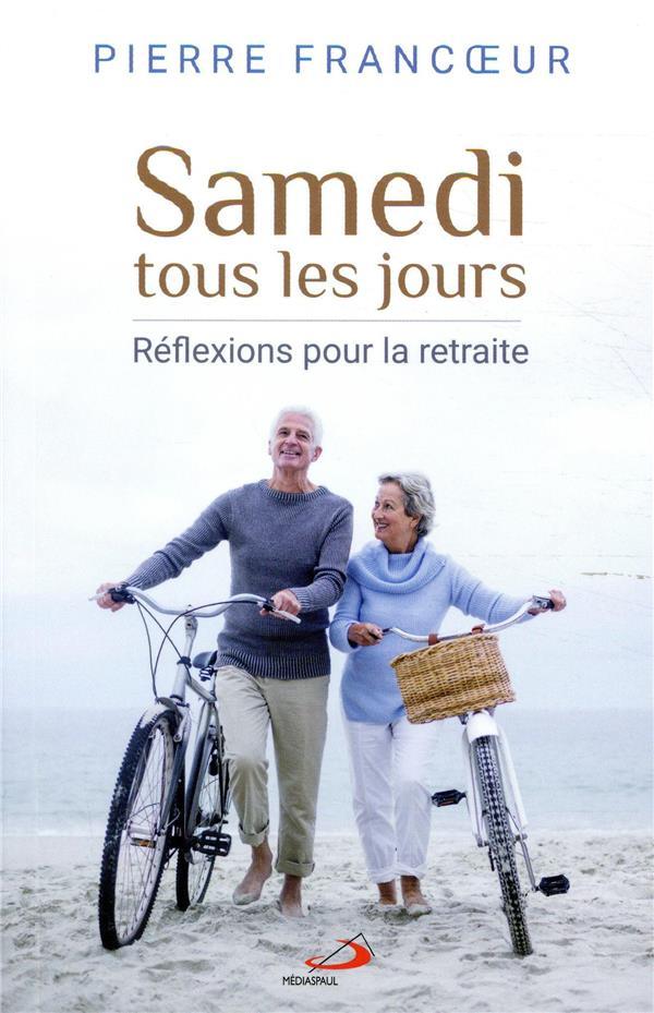SAMEDI TOUS LES JOURS - REFLEXIONS POUR LA RETRAITE