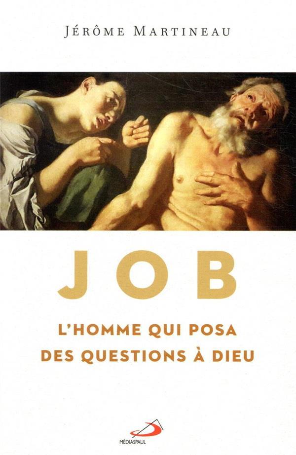 JOB, L'HOMME QUI POSA DES QUESTIONS A DIEU