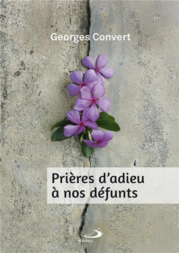 PRIERES D'ADIEU A NOS DEFUNTS