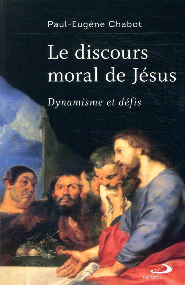 LE DISCOURS MORAL DE JESUS - DYNAMISME ET DEFIS