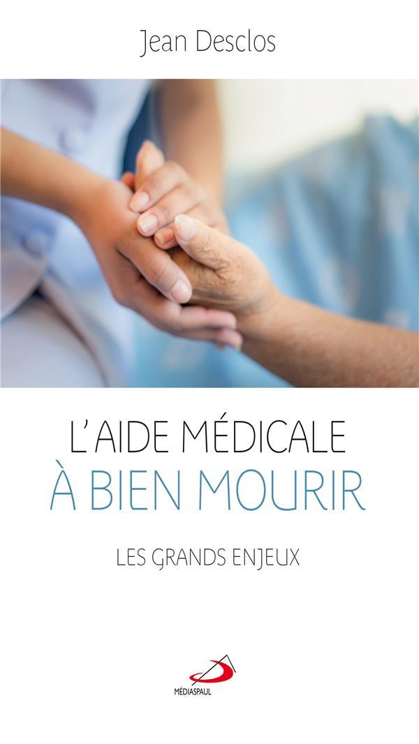 L'AIDE MEDICALE A BIEN MOURIR  -  LES GRANDS ENJEUX