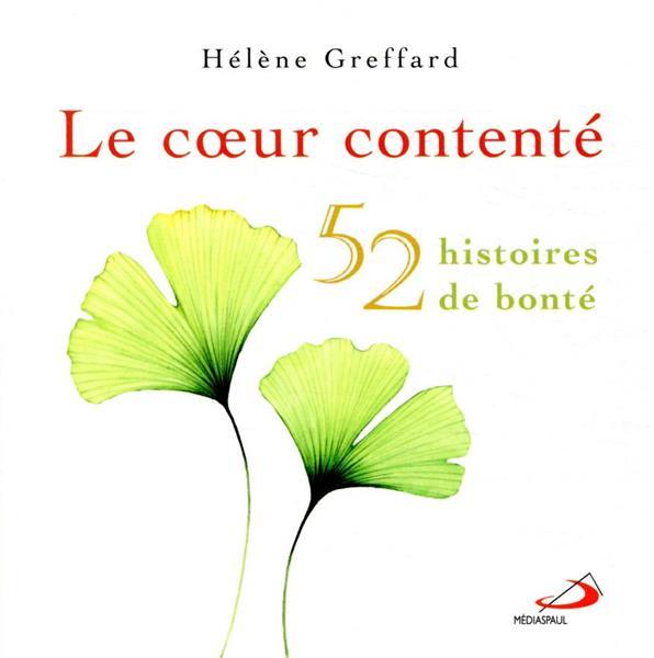 LE COEUR CONTENTE  -  50 HISTOIRES DE BONTE