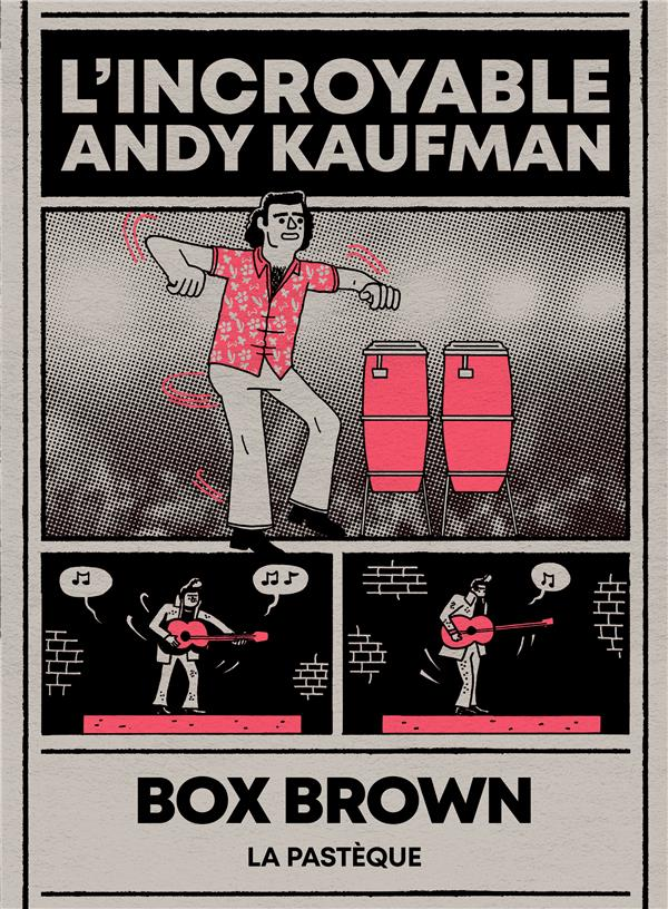 L'INCROYABLE ANDY KAUFMAN BROWN, BOX PASTEQUE
