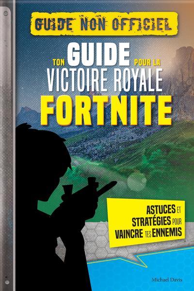 FORTNITE - TON GUIDE POUR LA VICTOIRE ROYALE  CRACKBOOM