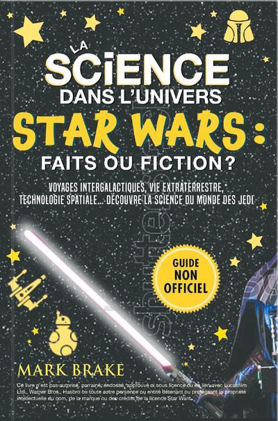 LA SCIENCE DANS L'UNIVERS STAR WARS : FAITS OU FICTION ? BRAKE, MARK  CRACKBOOM