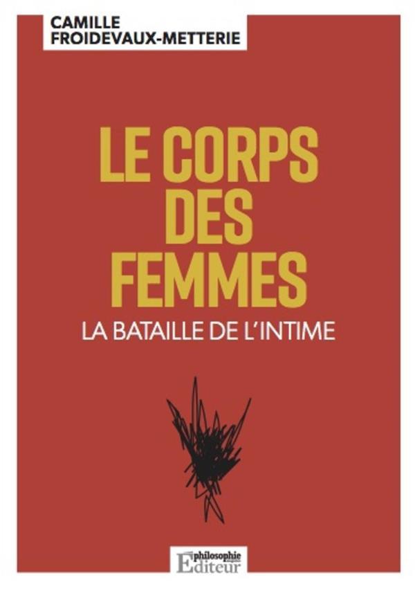 LE CORPS DES FEMMES - LA BATAILLE DE L INTIME
