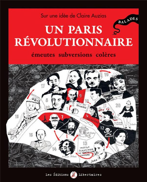 UN PARIS REVOLUTIONNAIRE  -  EMEUTES, SUBVERSIONS, COLERES