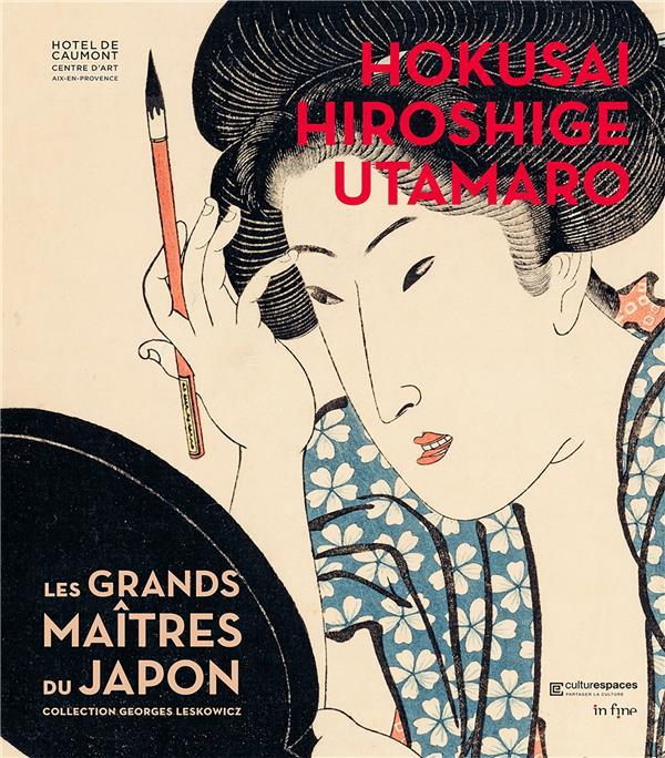 HOKUSAI, HIROSHIGE, UTAMARO  -  LES GRANDS MAITRES DU JAPON  -  COLLECTION GEORGES LESKOWICZ