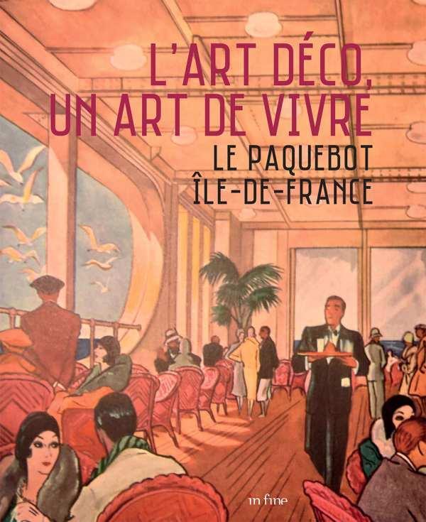 LE PAQUEBOT ILE-DE-FRANCE - L'ART DECO, UN ART DE VIVRE