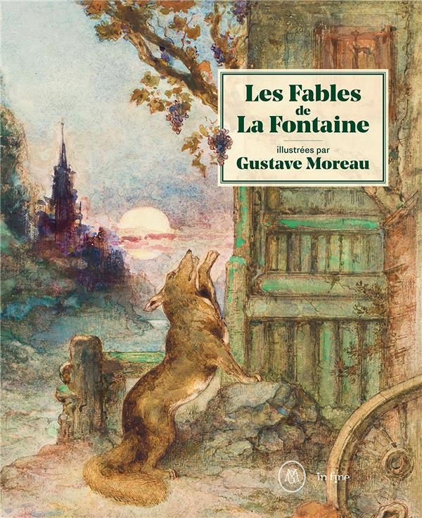 LES FABLES DE LA FONTAINE ILLUSTREES PAR GUSTAVE MOREAU