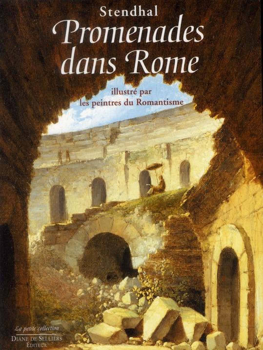 PROMENADES DANS ROME DE STENDHAL ILLUSTRE PAR LES PEINTRES DU ROMANTISME STENDHAL ROBERT LAFFONT