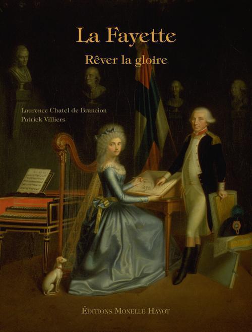 LA FAYETTE, REVER LA GLOIRE Villiers Patrick M. Hayot
