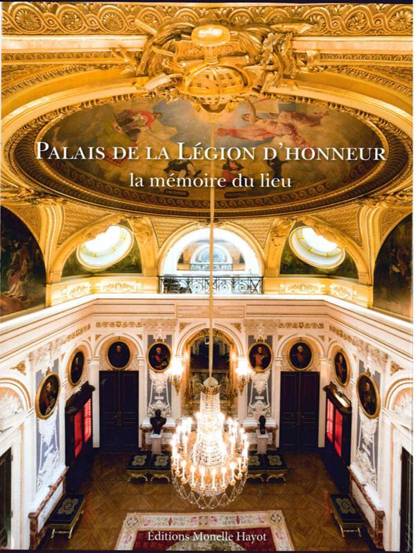 PALAIS DE LA LEGION D'HONNEUR - LA MEMOIRE DU LIEU COLLECTIF M. Hayot