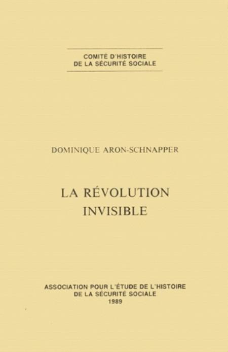 LA REVOLUTION INVISIBLE - ASSOCIATION POUR L'ETUDE DE L'HISTOIRE DE LA SEC.SOC