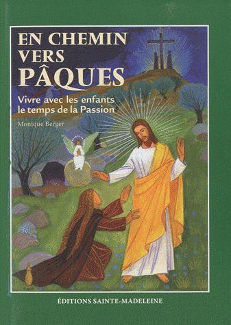 VIVRE AVEC LES ENFANTS LA PASSION DE JESUS  -  POUR BIEN PREPARER PAQUES