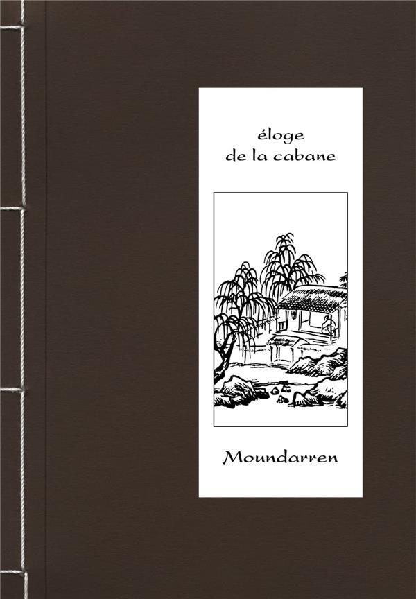 ELOGE DE LA CABANE-POEMES & IL COLLECTIF MOUNDARREN