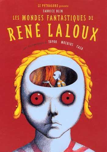 LES MONDES FANTASTIQUES DE RENE LALOUX BLIN, FABRICE LE PYTHAGORE