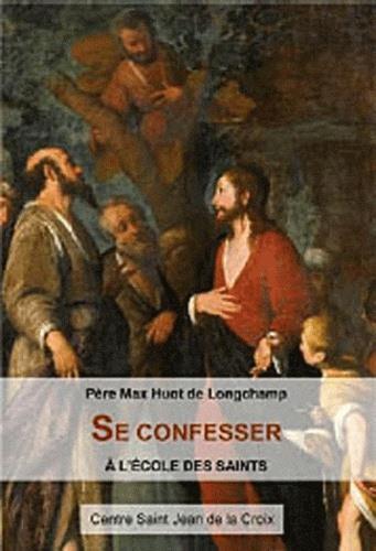 SE CONFESSER A L ECOLE DES SAINTS