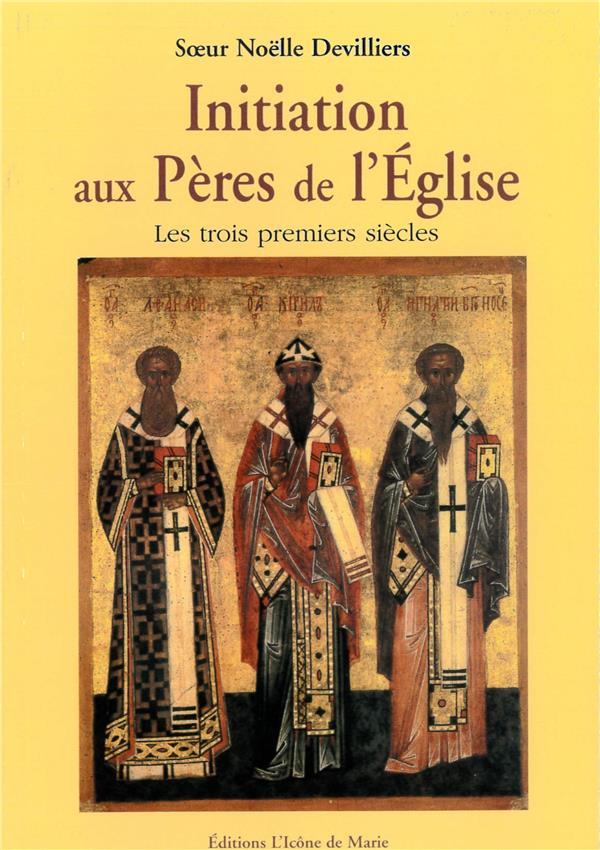 INITIATION AUX PERES DE L'EGLISE