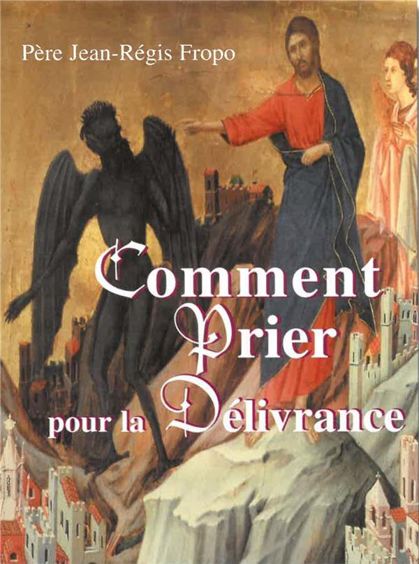 COMMENT PRIER POUR LA DELIVRANCE