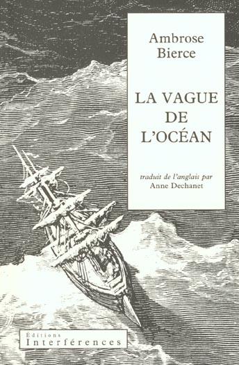 LA VAGUE DE L'OCEAN - <P>PREFACE DE JEAN-CLAUDE CARRIERE<P><P>TRADUIT DE L'ANGLAIS PAR ANNE DECHANE